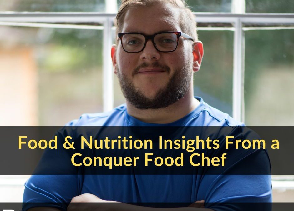 004 – Food & Nutrition Insights From a Conquer Food Chef – Ricci Mussi