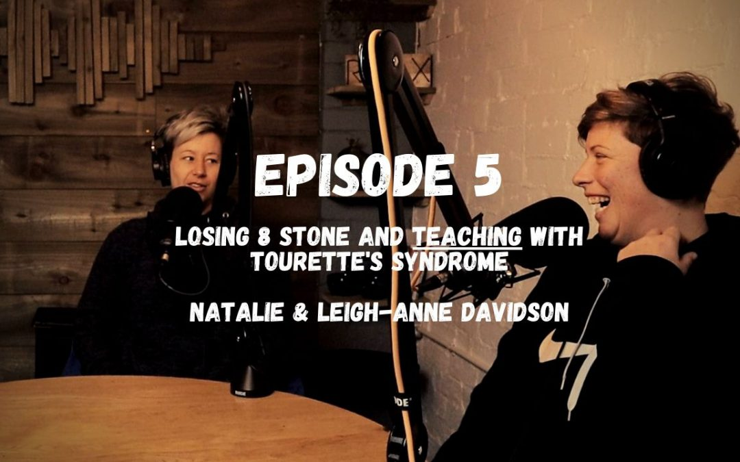 S3-05 Losing 8 Stone & Life as a Teacher With Tourettes Syndrome | Natalie Davidson