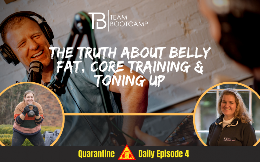 S3 Ep14 – The Truth About Tummy Fat, Core Training & Toning Up | Quarantine Daily Podcast