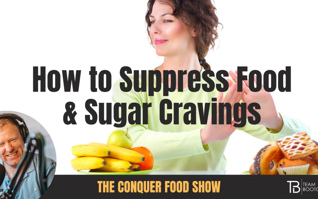 How to suppress food & sugar cravings (3 easy Steps)